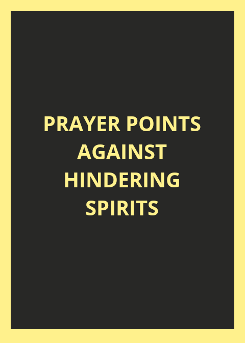 15 prayer points against hindering spirits | PRAYER POINTS
