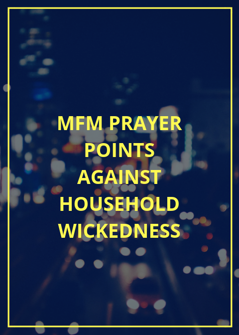 50 mfm prayer points against household wickedness | PRAYER POINTS