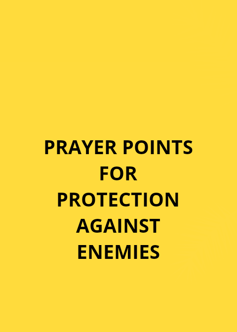 31 prayer points for protection against enemies | PRAYER POINTS