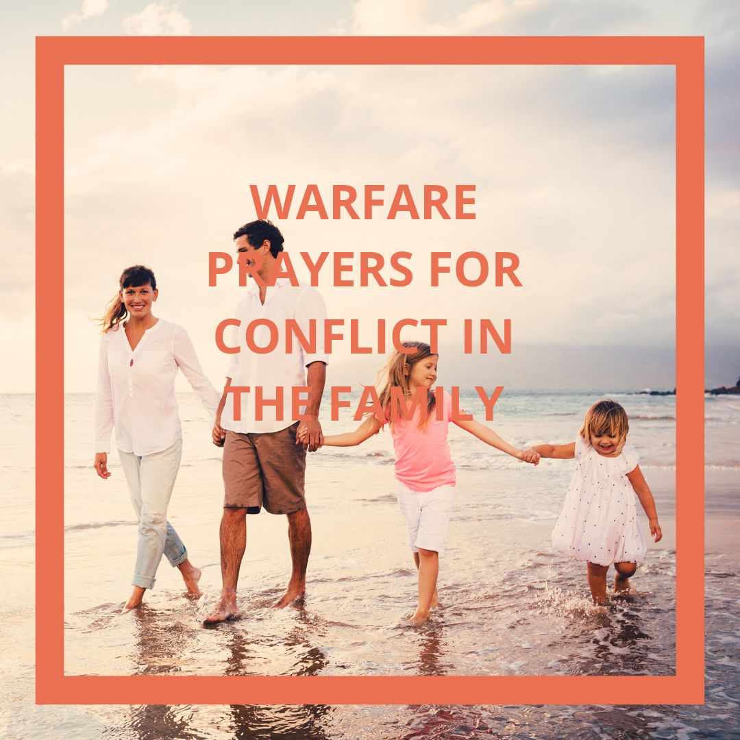20 Warfare Prayers For Conflict with Family | PRAYER POINTS