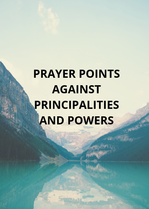 100 Prayer Points Against Principalities and Powers | PRAYER POINTS