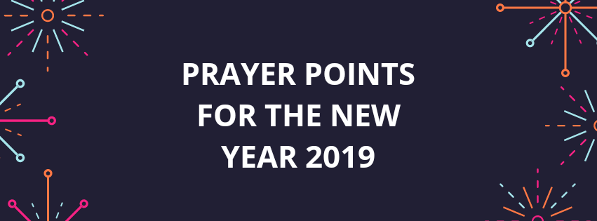 30 Prayer Points For New year 2019 | PRAYER POINTS