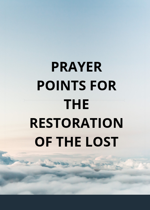 30 Prayer points for restoration of lost glory | PRAYER POINTS