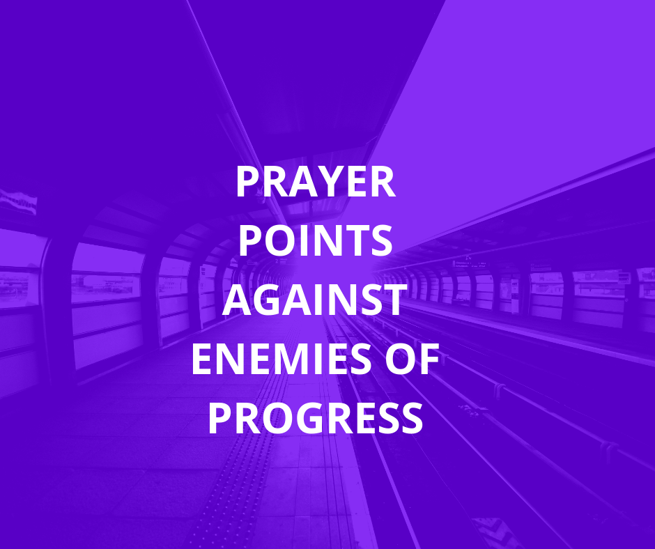 30 Prayers Against Enemies Of Progress | PRAYER POINTS