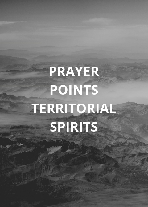 30 Deliverance Prayer Points Against Territorial Spirits