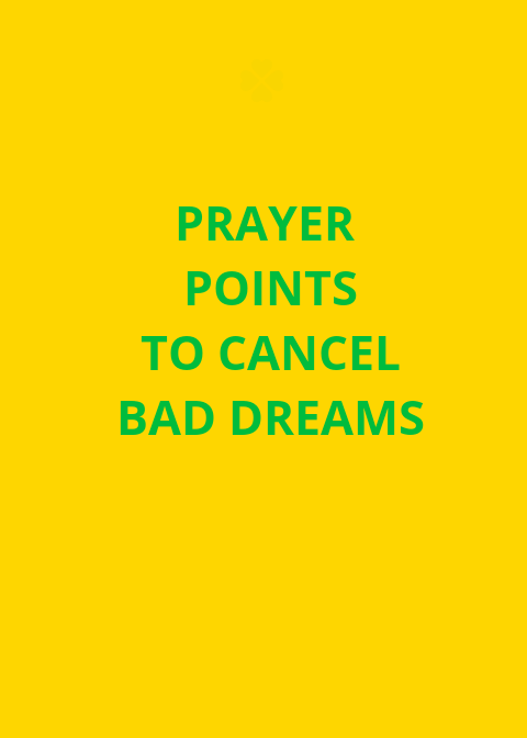 40 Prayer Points To Cancel Bad Dreams | PRAYER POINTS