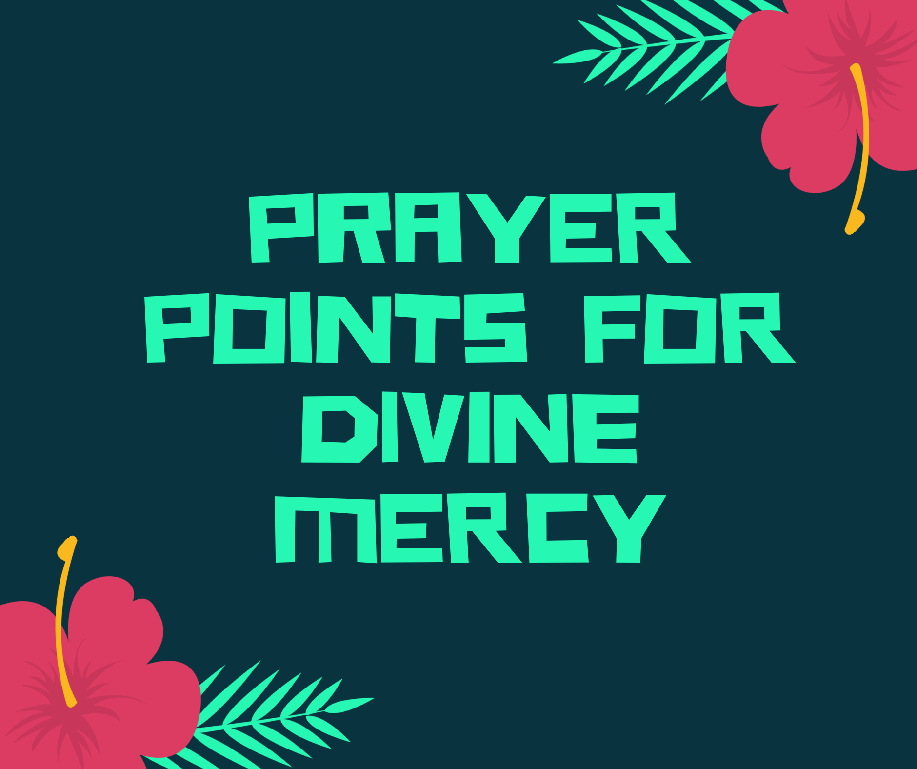 Prayer Points For Grace and Mercy | PRAYER POINTS