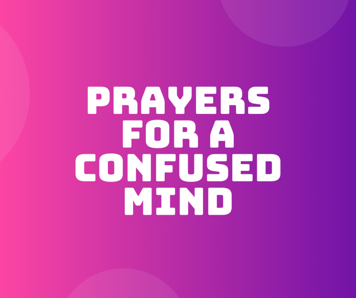 Prayers For A Confused Mind