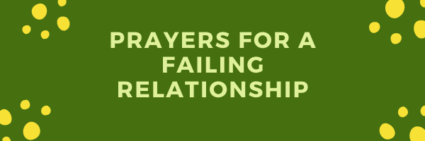 Prayer To Save A Failing Relationship