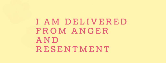 deliverance from anger and resentment