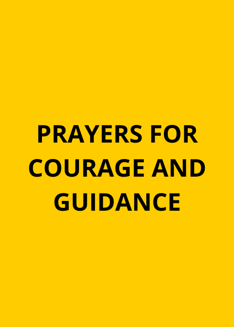 PRAYERS FOR COURAGE AND GUIDANCE