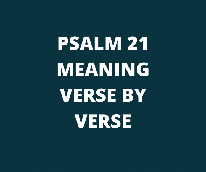 PSALM 21 Meaning verse by verse