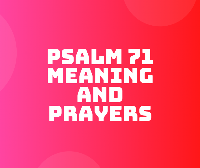 PSALM 71 Meaning verse by verse